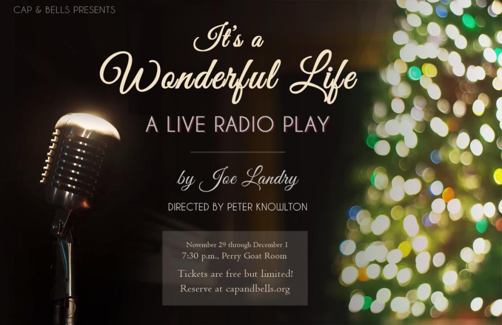 Cap & Bells Presents: It's a Wonderful Life! A Live Radio Play