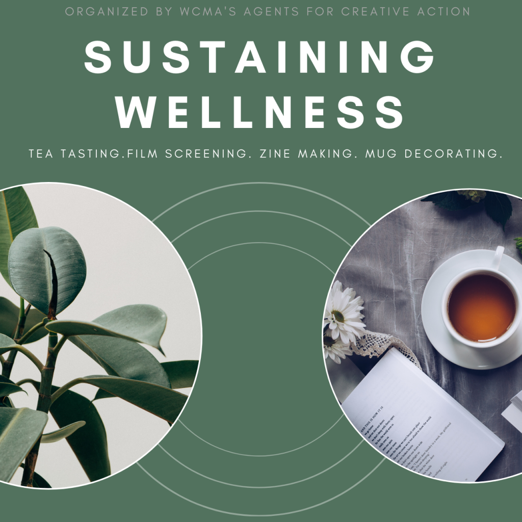 Sustaining Wellness Event: Tea Tasting, Art Making, Film Screening