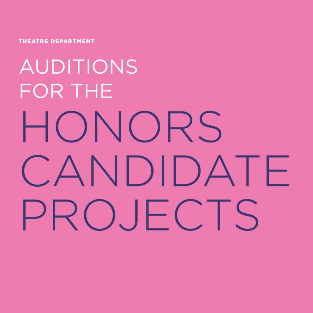 Auditions for the Theatre Honors Candidate Projects