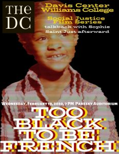 Social Change Film Series: Too Black to Be French, Wed. 02/19/2020 at 7 p.m. at Paresky Auditorium
