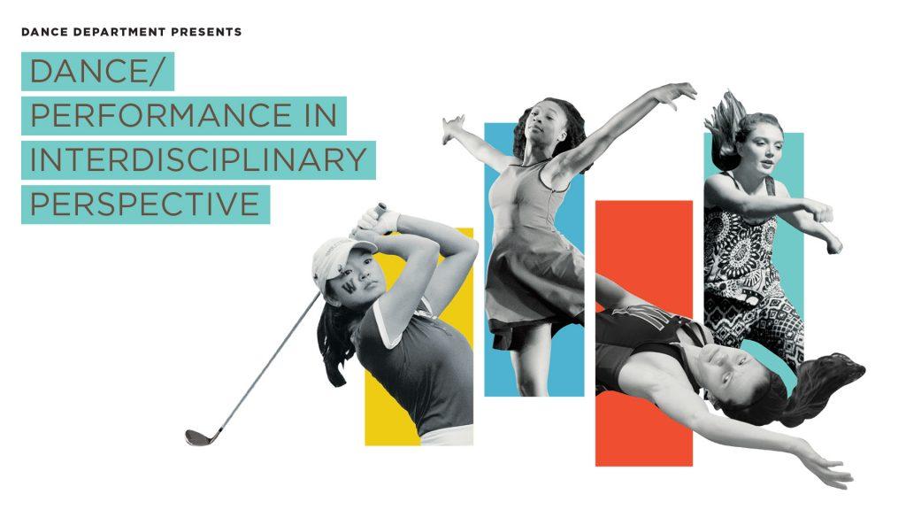 Dance/Performance in Interdisciplinary Perspective Symposium