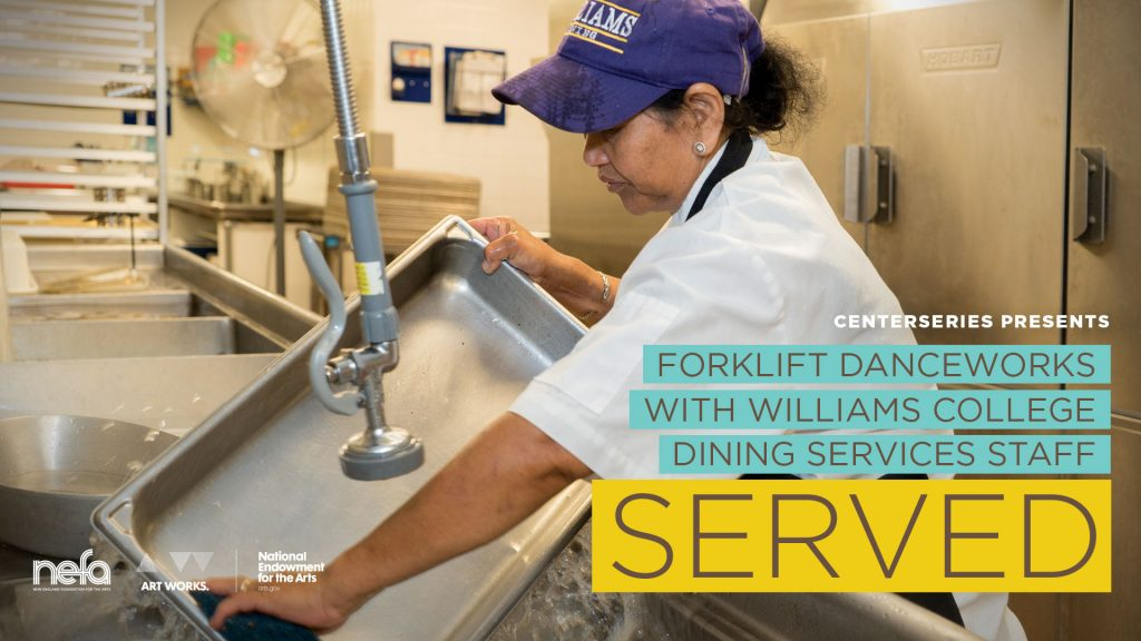 """Forklift Danceworks with Williams College Dining Services staff: """"Served"""""""