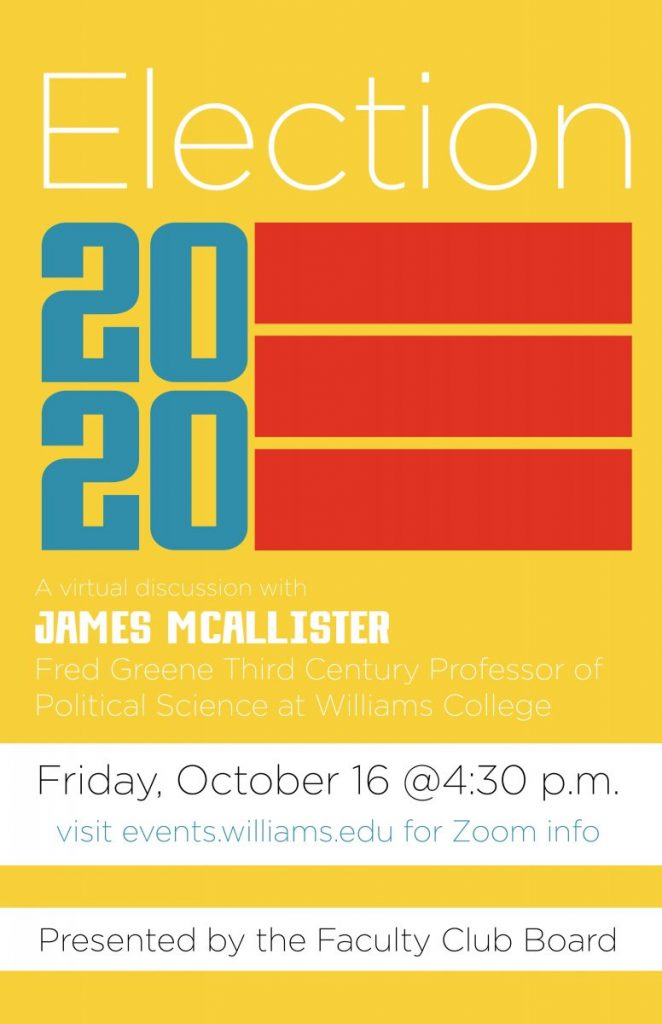 2020 Presidential Election Discussion with Professor James McAllister: October 16, 2020, 4:30PM