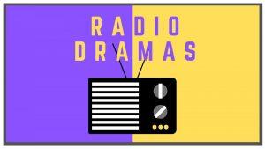 """""""Radio Dramas"""""""