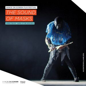 "Dance on Screen:  ""The Sound of Masks"" directed by Sara CF de Gouveia"