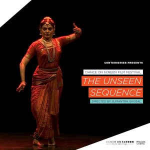 """Dance on Screen:  """"The Unseen Sequence"""" directed by Sumantra Ghosal"""