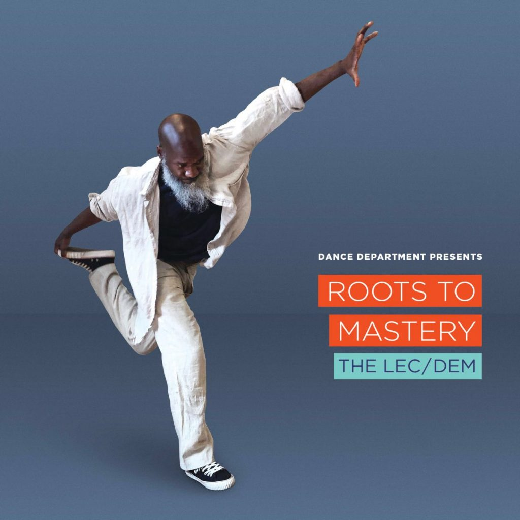 Roots to Mastery: The Lec/Dem with Choreographer Raphael Xavier.