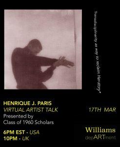1960s Scholars: March 17th Artist Talk with Henrique Paris