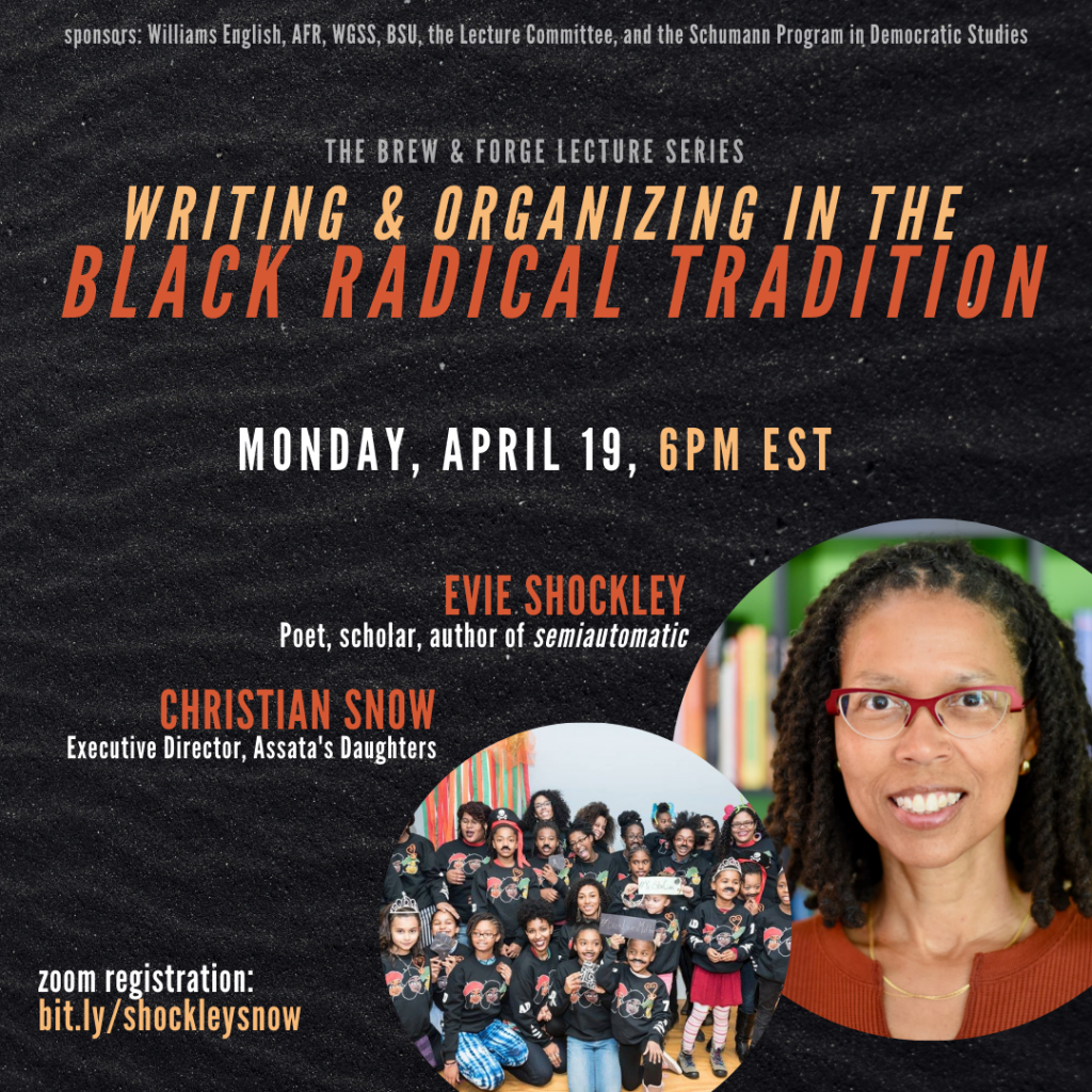 Writing & Organizing in the Black Radical Tradition, with Evie Shockley & Christian Snow (4/19)