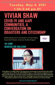 "Vivian Shaw: ""Covid-19 and AAPI Communities, a conversation on disasters and citizenship"""