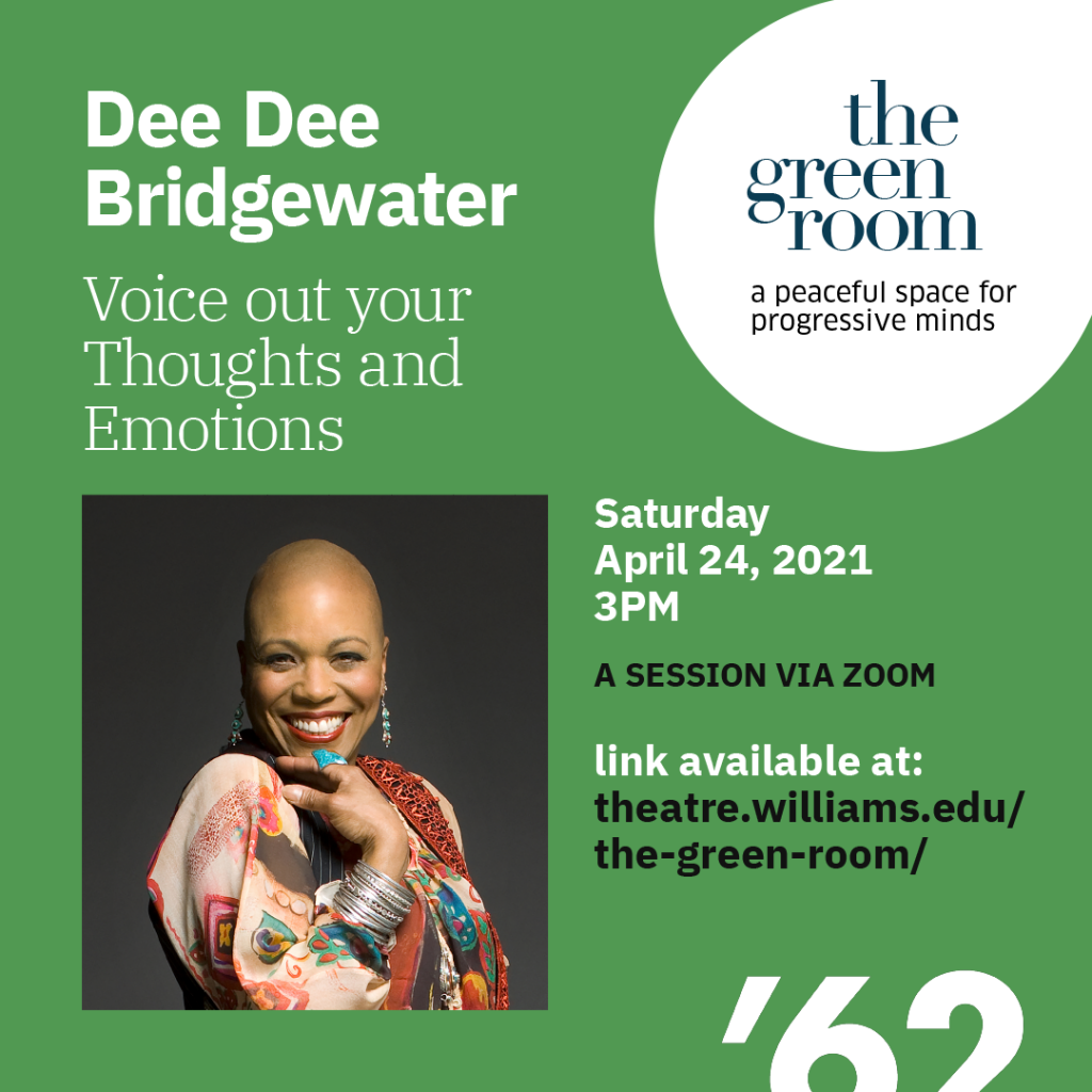 The Green Room with Dee Dee Bridgewater: Voice out your Thoughts and Emotions