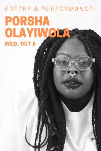 Poetry & Performance w/ Porsha Olayiwola, Poet Laureate of Boston