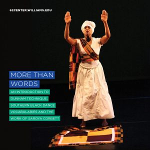 More Than Words: An introduction to Dunham Technique, Southern Black Dance Vocabularies, and the work of Bolin Fellow Saroya Corbett